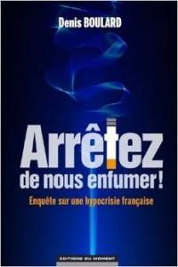 """""""Arrêtez de nous enfumer"""" de Pierre Boulard"""